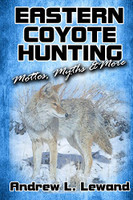 Andrew Lewand Eastern Coyote Hunting: Mottos, Myths & More