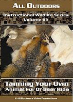 All Outdoors Tanning Your Own Animal Fur or Deer Hide DVD Vol III