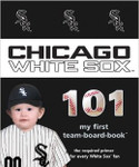 Chicago White Sox 101 Board Book