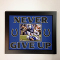 "Andrew Luck ""NEVER GIVE UP"" Framed 16 x 20"