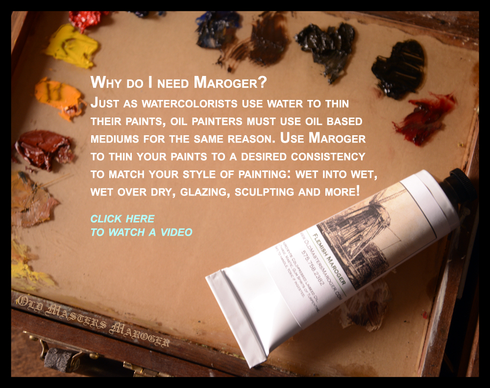 Why do I need Maroger? Just as watercolorists use water to thin their paints, oil painters must use oil based mediums for the same reason. Use Maroger to thin your paints to a desired consistency to match your style of painting: wet into wet, wet over dry, glazing, sculpting and more!