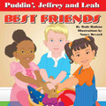 PUDDIN', JEFFREY AND LEAH - BEST FRIENDS