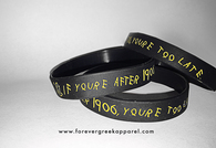 IF YOU'RE AFTER 1906, YOU'RE TOO LATE Wrist Band
