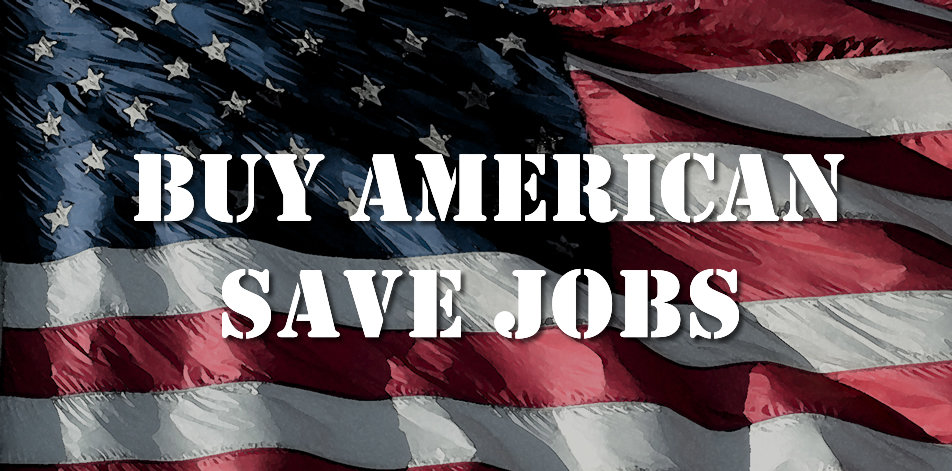 Buy American, Save Jobs!