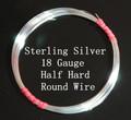 18 Gauge Sterling Silver Half Hard Round Wire