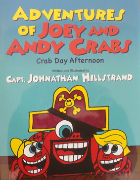 ** Autographed Copy** Adventures of Joey and Andy Crabs - Crab Day Afternoon Limited Quantities ( Book 2 of 3)