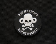 Not My Circus - Not My Monkeys - PVC Morale Patch SurplusAmmo Black & White PVC Velcro Patch