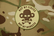 Not My Circus - Not My Monkeys - PVC Morale Patch SurplusAmmo Brown Velcro Patch