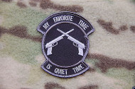 Surplus Ammo | Surplusammo.com My Favorite Time Is Quiet Time Morale Patch