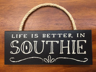 "Life Is Better In Southie Wood Sign 10"" x 4"""