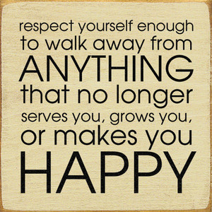 Respect Yourself Enough To Walk Away From Anything That...  Wood Sign
