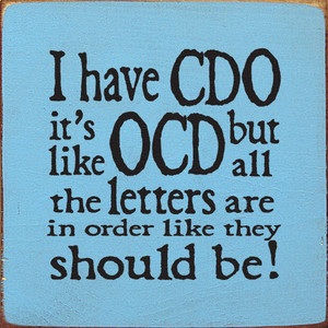 I Have CDO It's Like OCD Wood Sign