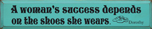 A Woman's Success Depends On The Shoes She Wears Wood Sign