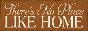 "There's No Place Like Home 10"" Wood Sign"