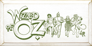 Wizard Of Oz Wood Sign
