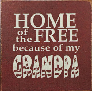 Home Of The Free Because Of My Grandpa Wood Sign