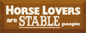 Horse Lovers Are Stable People Wood Sign