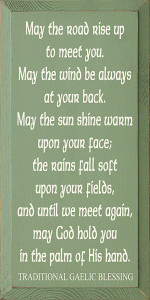 Irish Blessing - May The Road Rise Up To Meet You  Wood Sign