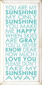 You Are My Sunshine My Only Sunshine You Make Me Happy Wood Sign