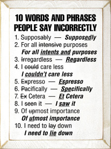 10 Words And Phrases People Say Incorrectly   Wood Sign