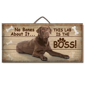 No Bones About It This Lab Is The Boss (Chocolate Lab)