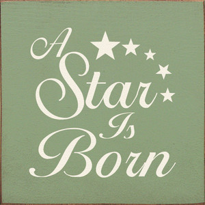 A Star Is Born Wood Sign