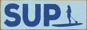 SUP Paddleboarding Wood Sign