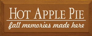Hot Apple Pie - Fall Memories Made Here Wood Sign