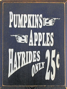 Pumpkins Apples Hayrides (Small) Wood Sign