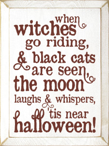 When witches go riding... 'tis near halloween! Wood Sign