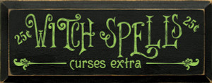 Witch Spells 25cents - curses extra Wood Sign