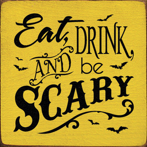 Eat, drink, and be scary (tile) Wood Sign