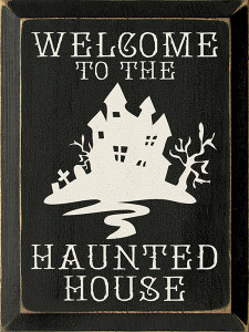 Welcome to the Haunted House Wood Sign