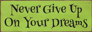 CUSTOM Never Give Up On Your Dreams 3.5x10