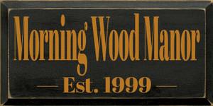CUSTOM Morning Wood Manor 9x18