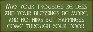 May Your Troubles Be Less And Your Blessings Be More 3.5x10 Wood Sign
