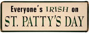 Everyone's Irish On St. Patty's Day Wood Sign