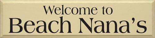 CUSTOM Welcome To Beach Nana's 9x36