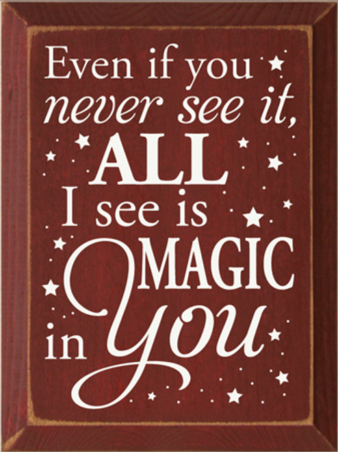 CUSTOM Even If You Never See It All I See Is Magic In You 9x12