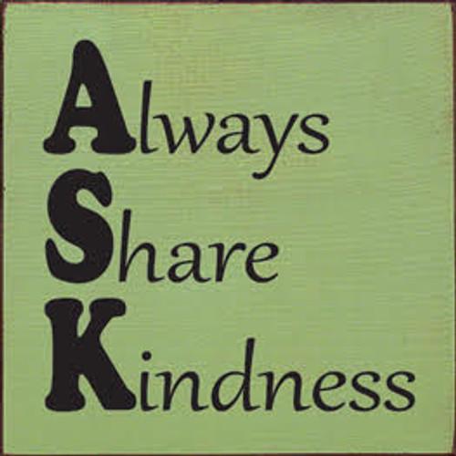 CUSTOM Always Share Kindness 7x7