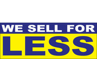 We Sell For Less Banner Signs 1000