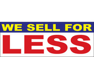 We Sell For Less Banner Signs 1300