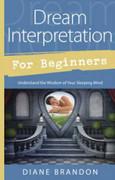 Dream Interpretation for Beginners by Diane Brandon