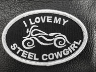 I Love My Steel Cowgirl ~ Motorcycle Patch (graphics are protected by copyright laws, unauthorized use is prohibited)