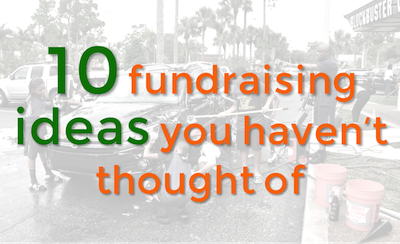 10 Fundraising Ideas You Haven't Thought Of