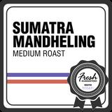 Sumatra Mandheling - MEDIUM Roast