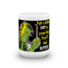 PUT A LITTLE ART IN YOUR LIFE, YOU'LL FEEL BETTER (ZOMBIE VERSION) - Mug