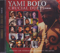Yami Bolo...Crucial Duets Vol. One CD
