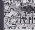 Alpha & Omega : Everyday Life CD