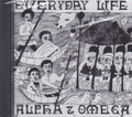Alpha & Omega : Everyday Life CD